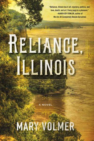 Mary Volmer: Reliance, Illinois (a novel)