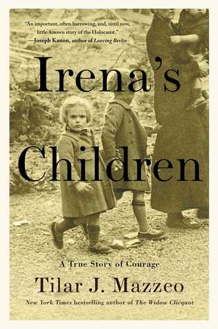 Tilar J. Mazzeo: Irena's Children: A True Story of Courage