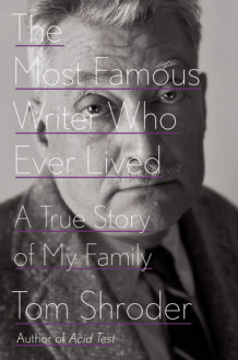 Tom Shroder: The Most Famous Writer Who Ever Lived