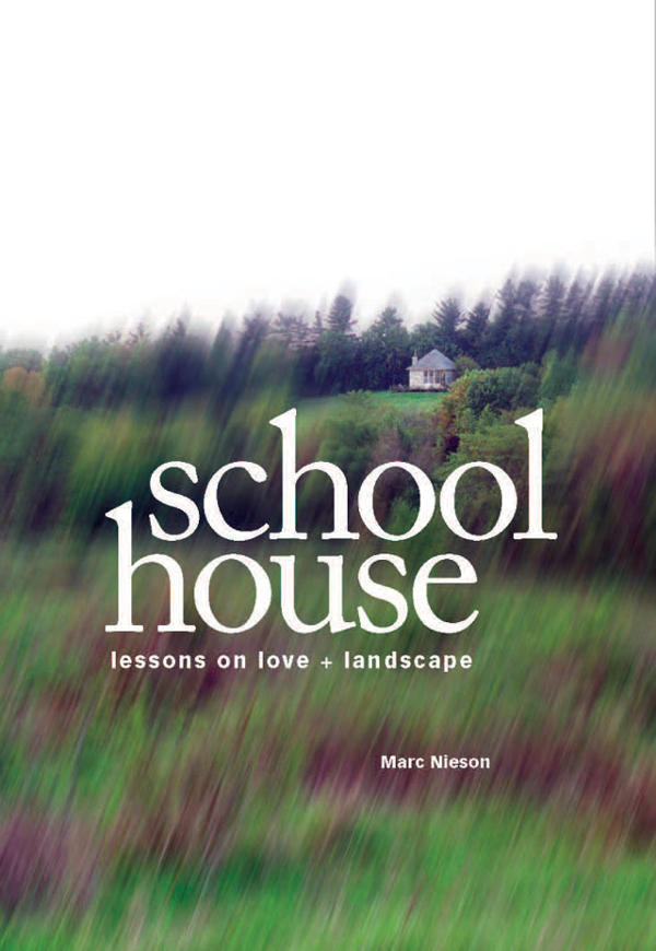 Marc Nieson: Schoolhouse: Lessons on Love & Landscape