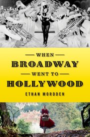 Ethan Mordden: When Broadway Went to Hollywood
