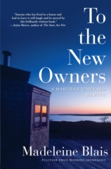 Madeleine Blais: To the New Owners-A Martha's Vineyard Memoir